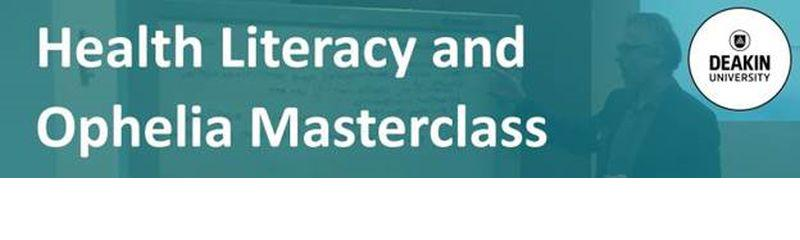 Health Literacy and Ophelia Masterclass